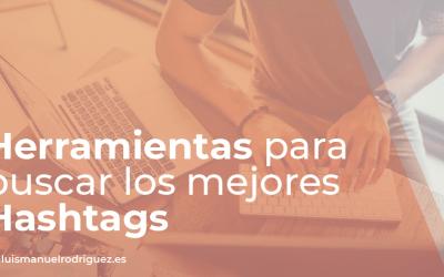 Herramientas para redes sociales – los mejores Hashtags